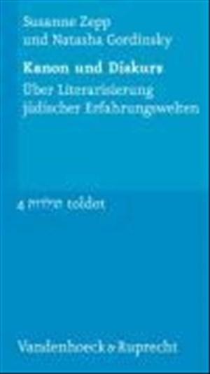 Kanon und Diskurs: Über Literarisierung jüdischer Erfahrungswelten (Toldot, Band 4) | Cover