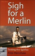 Sigh for a Merlin: Testing the Spitfire (Soft Cover)