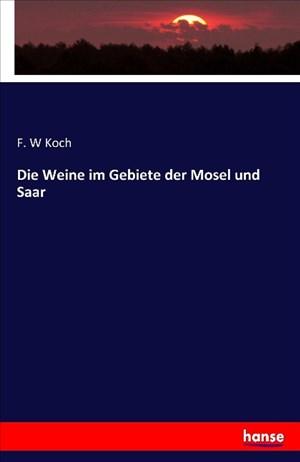 Die Weine im Gebiete der Mosel und Saar | Cover