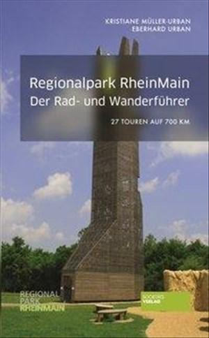 Regionalpark RheinMain. Der Rad- und Wanderführer: 27 Touren auf 700 km | Cover