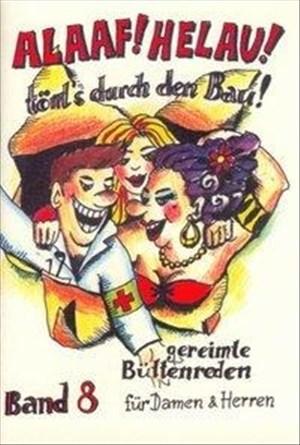 Alaaf! Helau! Tönt's durch den Bau!: gereimte Büttenreden für Damen und Herren - Band 8   Cover