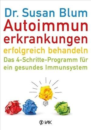 Autoimmunerkrankungen erfolgreich behandeln: Das 4-Schritte-Programm für ein gesundes Immunsystem   Cover