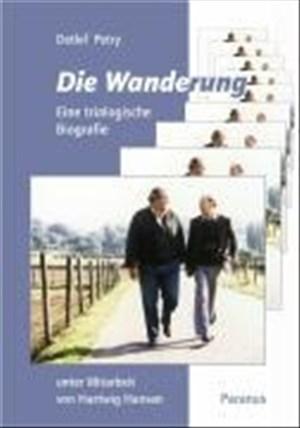 """Die Wanderung: Ein """"chronischer Psychiatrie-Patient"""", seine Familie und sein Psychiater. Eine trialogische Biografie über einen Zeitraum von ca. 20 Jahren   Cover"""