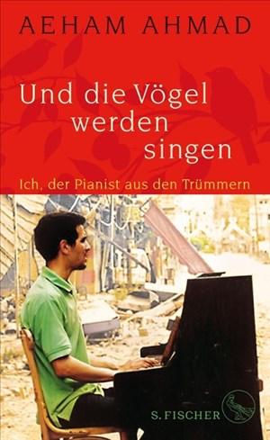 Und die Vögel werden singen: Ich, der Pianist aus den Trümmern   Cover