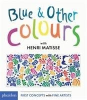 Blue & Other Colours: with Henri Matisse (First Concepts/Fine Artists)