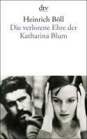 Die verlorene Ehre der Katharina Blum: oder: Wie Gewalt entstehen und wohin sie führen kann Erzählung
