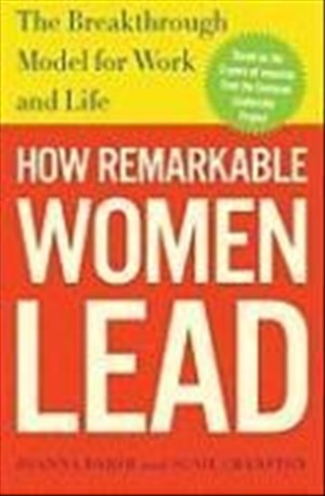 How Remarkable Women Lead: The Breakthrough Model for Work and Life | Cover
