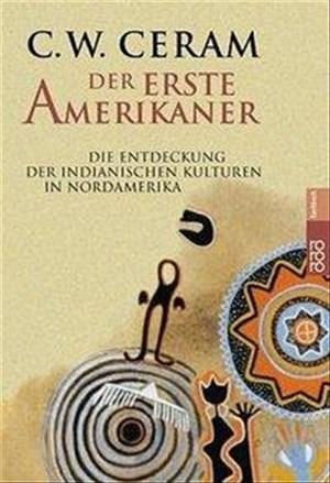 Der erste Amerikaner: Die Entdeckung der indianischen Kulturen in Nordamerika | Cover