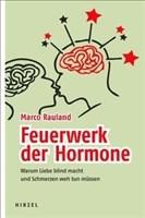 Feuerwerk der Hormone - Warum Liebe blind macht und Schmerzen weh tun müssen