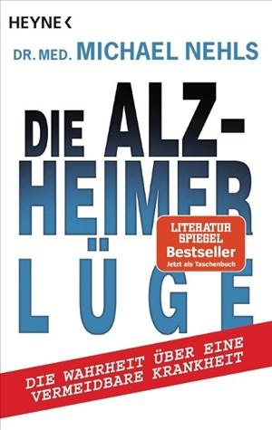 Die Alzheimer-Lüge: Die Wahrheit über eine vermeidbare Krankheit | Cover