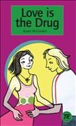 Love is the Drug: Englische Lektüre für das 3. Lernjahr. Lektüre (Teen Readers (Englisch))