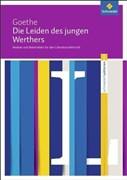 Schroedel Lektüren: Johann Wolfgang von Goethe: Die Leiden des jungen Werthers: Module und Materialien für den Literaturunterricht