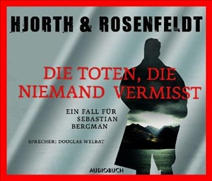 Die Toten, die niemand vermißt (Die Fälle des Sebastian Bergman) | Cover