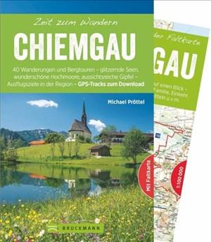 Bruckmann Wanderführer: Zeit zum Wandern Chiemgau. 40 Wanderungen, Bergtouren und Ausflugsziele im Chiemgau. Mit Wanderkarte zum Herausnehmen.: 40 ... in der Region - mit GPS-Tracks zum Download   Cover