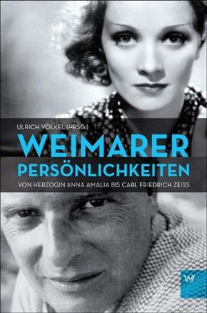 Weimarer Persönlichkeiten: Von Herzogin Anna Amalia bis Carl Friedrich Zeiss | Cover