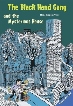 The Black Hand Gang and the Mysterious House (Englischsprachige Taschenbücher) | Cover