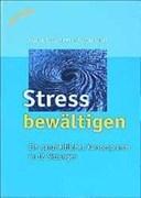Stress bewältigen: Ein ganzheitliches Kursprogramm in 12 Sitzungen