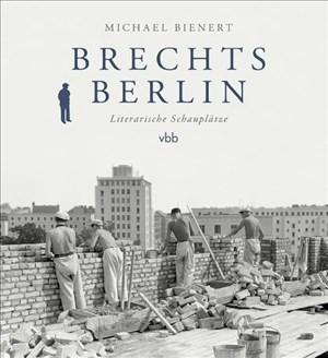 Brechts Berlin: Literarische Schauplätze | Cover