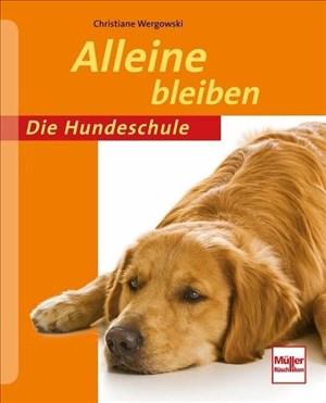 Alleine bleiben (Die Hundeschule)   Cover