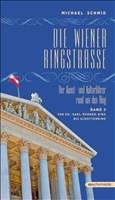 Die Wiener Ringstraße. Der Kunst- und Kulturführer rund um den Ring: Band 3: Von Dr.-Karl-Renner-Ring bis Schottenring