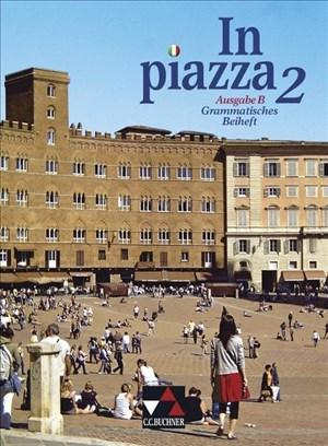 In piazza B / In piazza B GB 2: Unterrichtswerk für Italienisch in zwei Bänden (Sekundarstufe II) (In piazza B: Unterrichtswerk für Italienisch in zwei Bänden (Sekundarstufe II)) | Cover