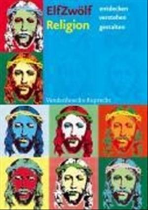 ELFZWÖLF: Religion. entdecken, verstehen, gestalten (Lernmaterialien) | Cover