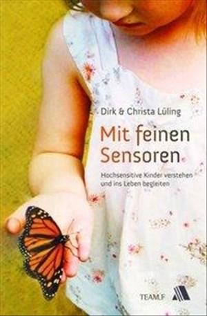 Mit feinen Sensoren: Hochsensitive Kinder erkennen und ins Leben begleiten   Cover