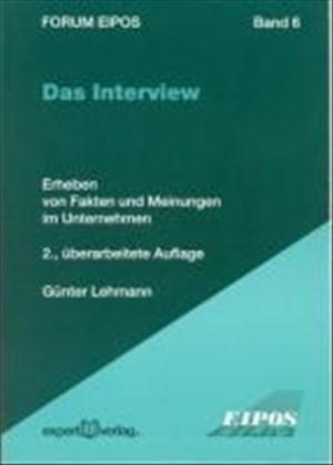 Das Interview: Erheben von Fakten und Meinungen im Unternehmen (Forum Eipos) | Cover