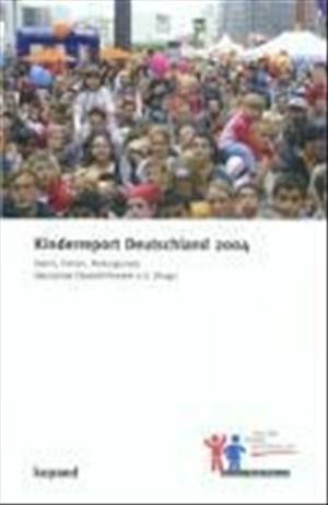 Kinderreport Deutschland 2004: Daten, Fakten, Hintergründe | Cover