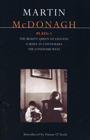 McDonagh Plays 1: The Beauty Queen of Leenane, A Skull of Connemara, The Lonesome West (Contemporary Dramatists) | Cover