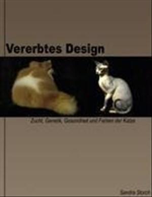 Vererbtes Design: Zucht, Genetik, Gesundheit und Farben der Katze | Cover