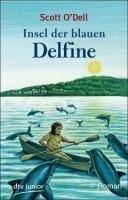 Insel der blauen Delfine: Roman: Insel Der Blauen Delphine