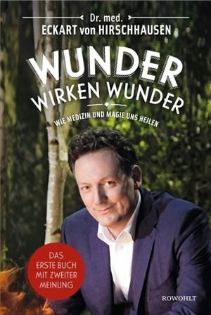 Wunder wirken Wunder: Wie Medizin und Magie uns heilen | Cover