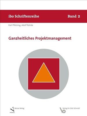 Ganzheitliches Projektmanagement (Schriftenreihe ibo)   Cover