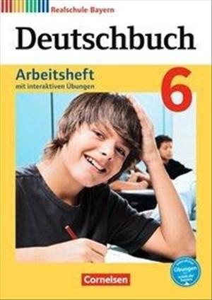 Deutschbuch - Realschule Bayern - Neubearbeitung: 6. Jahrgangsstufe - Arbeitsheft mit interaktiven Übungen auf scook.de: Mit Lösungen | Cover