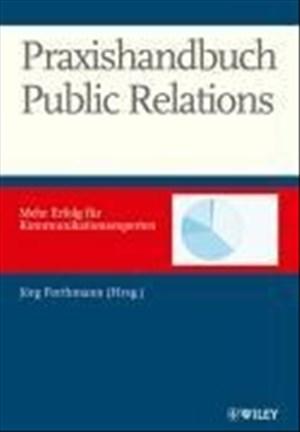 Praxishandbuch Public Relations: Mehr Erfolg für Kommunkationsexperten   Cover
