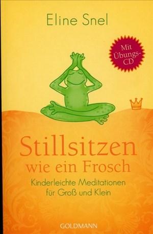 Stillsitzen wie ein Frosch: Kinderleichte Meditationen für Groß und Klein - Mit CD   Cover
