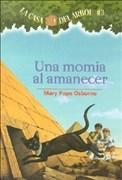 Una Momia al Amanecer = Mummies in the Morning (La Casa Del Arbol/Magic Tree House, Band 3)
