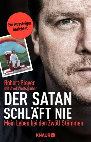 Der Satan schläft nie: Mein Leben bei den Zwölf Stämmen | Cover