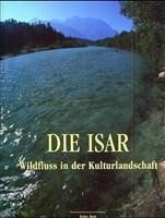 Die Isar: Porträt eines Flusses (Kiebitz Heimatbücher)