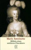 Stefan Zweig, Gesammelte Werke in Einzelbänden (Taschenbuchausgabe): Marie Antoinette: Bildnis eines mittleren Charakters