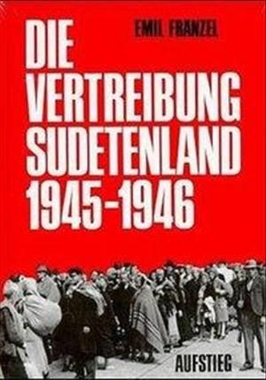 Die Vertreibung - Sudetenland 1945-1946 | Cover