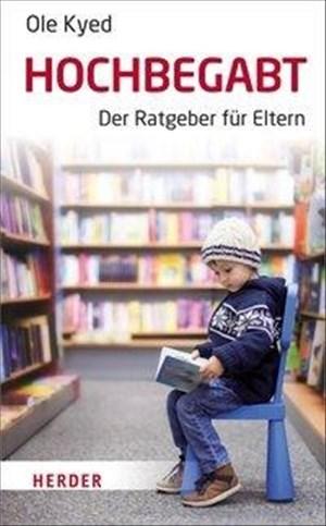 Hochbegabt: Der Ratgeber für Eltern | Cover
