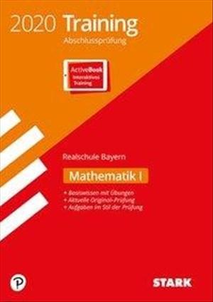 STARK Training Abschlussprüfung Realschule 2020 - Mathematik I - Bayern: Ausgabe mit ActiveBook   Cover