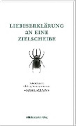 "Liebeserklärung an eine Zielscheibe: Materialien zu Christopher Eckers Roman ""Fahlmann""   Cover"