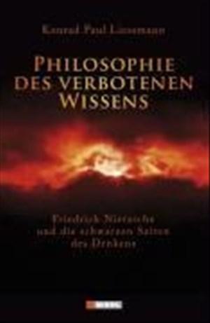 Philosophie des verbotenen Wissens: Friedrich Nietzsche und die schwarzen Seiten des Denkens | Cover