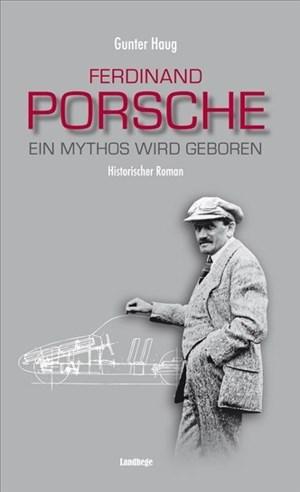 Ferdinand Porsche - Ein Mythos wird geboren   Cover