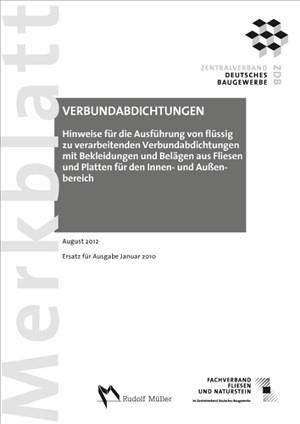 Merkblatt Verbundabdichtungen Hinweise für die Ausführung von flüssig zu verarbeitenden Verbundabdichtungen: August 2012. Ersatz für Ausgabe Januar 2010 | Cover