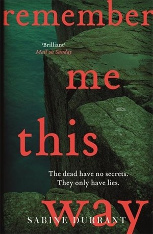 Remember Me This Way: A dark, twisty and suspenseful thriller from the author of Lie With Me | Cover