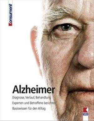 Alzheimer: Diagnose, Verlauf, Behandlung. Experten und Betroffene berichten. Basiswissen für den Alltag.   Cover